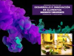 SEMINAR DEVELOPMENT AND INNOVATION IN FOOD & DRINKS  INGREDIENTS AND EMULSIFIERS New Challenges, New Solutions**Last Call!!